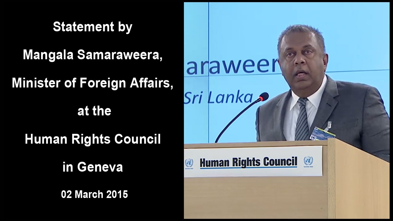 Statement by Mangala Samaraweera, Minister of Foreign Affairs, at the High Level Segment of the 28th Session of the Human Rights Council 2 March 2015, Geneva